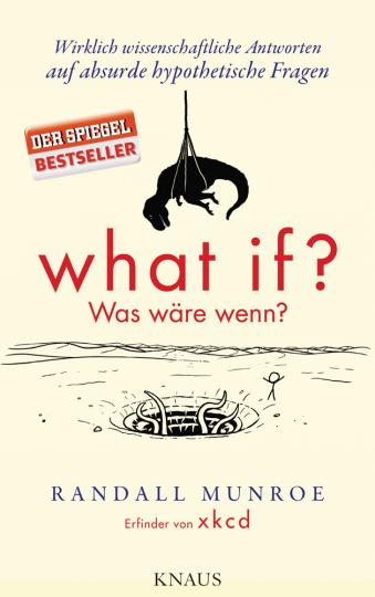 What if? Was wäre wenn? Wirklich wissenschaftliche Antworten auf absurde hypothetische Fragen.