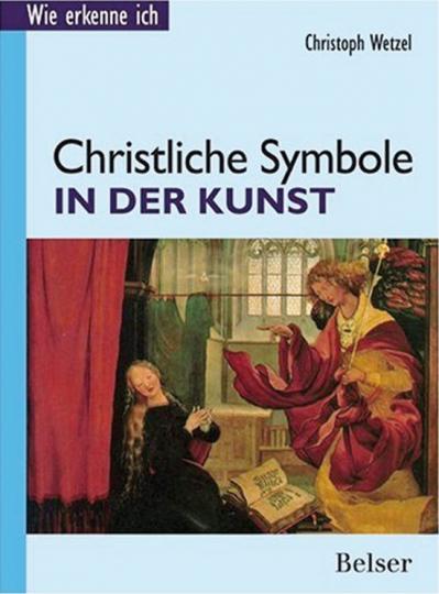 Wie erkenne ich? Christliche Symbole in der Kunst.