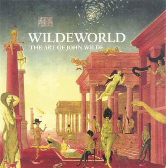 Wildeworld. The Art of John Wilde.