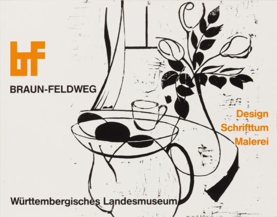 Wilhelm Braun-Feldweg. Design, Schrifttum, Malerei.