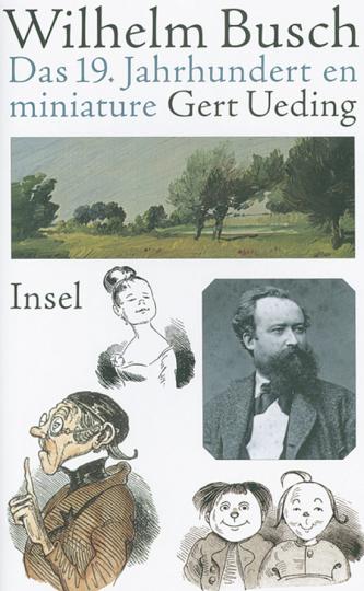 Wilhelm Busch - Das 19. Jahrhunderts en miniature.