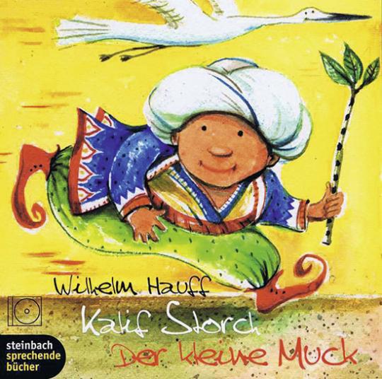 Wilhelm Hauff. Kalif Storch Der kleine Muck. CD.
