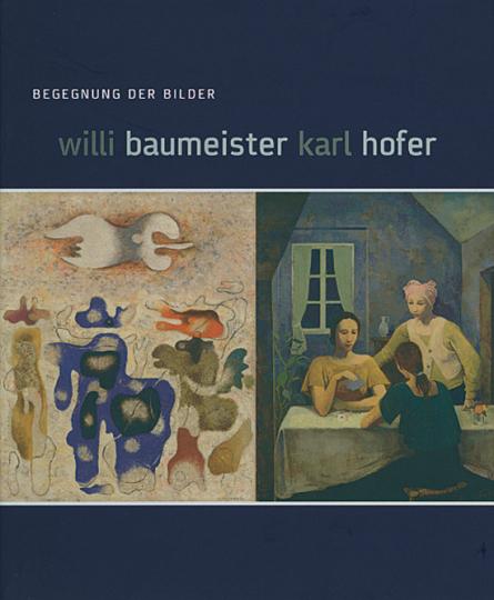 Willi Baumeister Karl Hofer - Begegnung der Bilder.