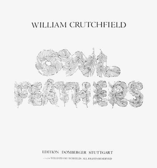 William Crutchfield. »Owl Feathers«, 1970.