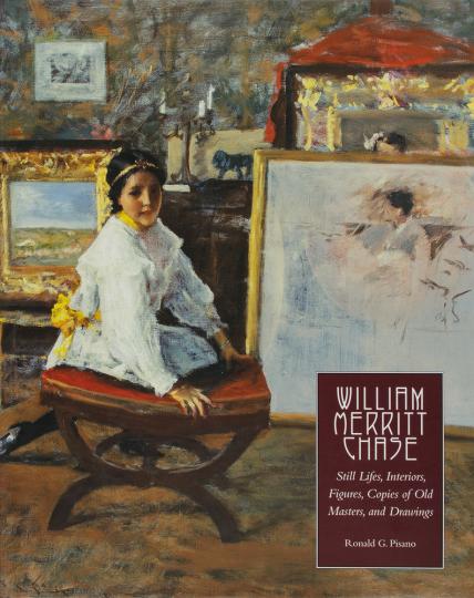 William Merritt Chase. Werkverzeichnis Band 4. Stillleben, Interieurs, Kopien nach alten Meistern und Zeichnungen.