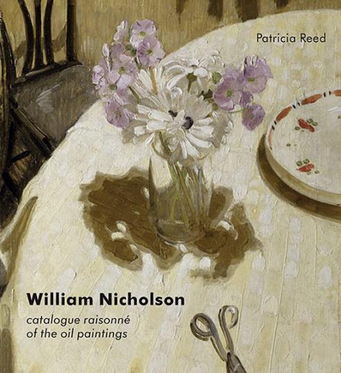 William Nicholson. Catalogue Raisonné der Ölgemälde.