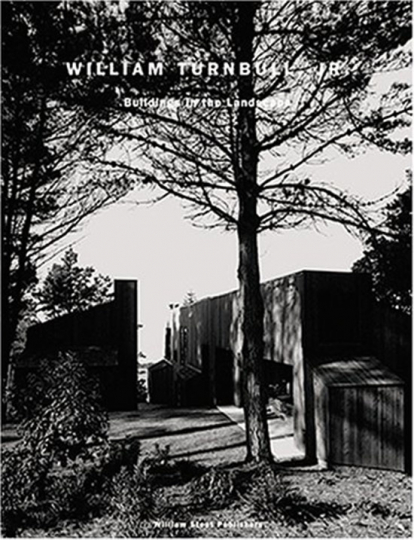 William Turnbull, Jr. Buildings in the Landscape.