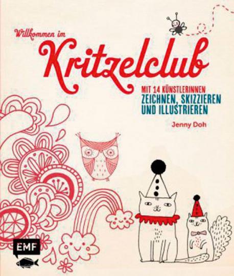 Willkommen im Kritzelclub. Mit 14 Künstlerinnen zeichnen, skizzieren und illustrieren.