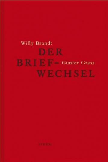 Willy Brandt und Günter Grass - Der Briefwechsel