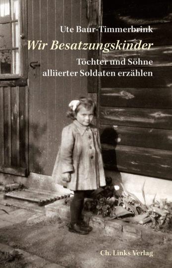 Wir Besatzungskinder. Töchter und Söhne alliierter Soldaten erzählen.