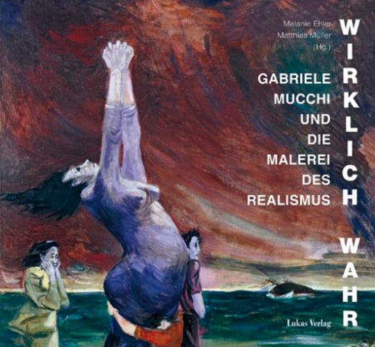 Wirklich wahr. Gabriele Mucchi und die Malerei des Realismus.