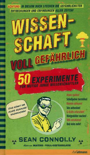 Wissenschaft - voll gefährlich: 50 Experimente für mutige junge und jung gebliebene Wissenschaftler