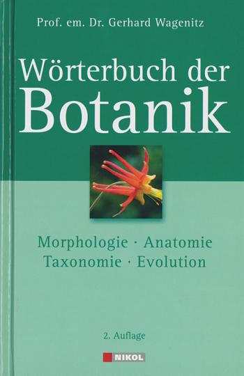 Wörterbuch der Botanik. Morphologie, Anatomie, Taxonomie, Evolution.
