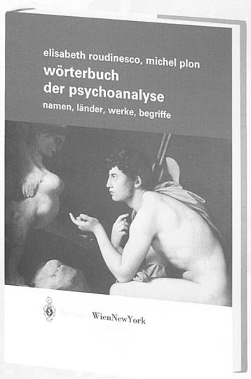Wörterbuch der Psychoanalyse - Namen Länder Werke Begriffe
