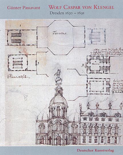 Wolf Caspar von Klengel (Dresden 1630-1691). Reizen - Skizzen - Baukünstlerische Tätigkeit.