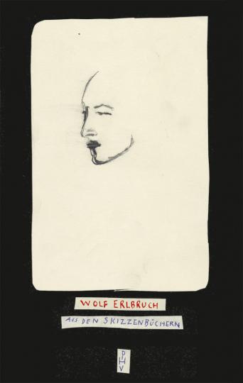 Wolf Erlbruch. Aus den Skizzenbüchern. Der direkte Blick.