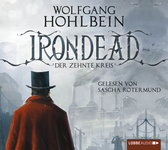Wolfgang Hohlbein. Irondead. Der zehnte Kreis. 6 CDs.
