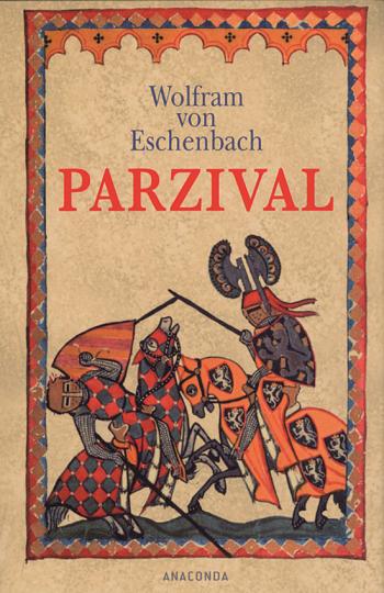 Wolfram von Eschenbach. Parzival.