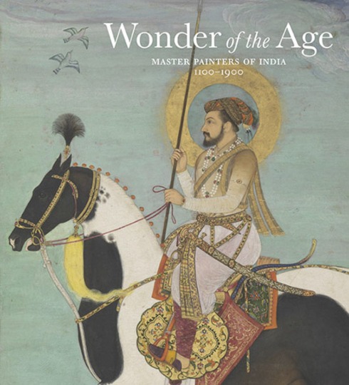 Wonder of the Age. Master Painters of India, 1100-1900.