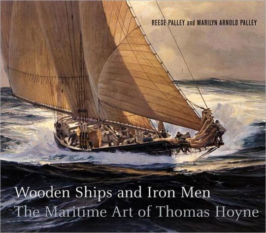 Wooden Ships & Iron Men. Die maritime Kunst von Thomas Hoyne.
