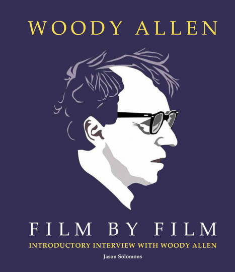 Woody Allen. Film by Film.