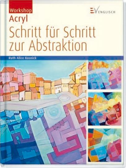 Workshop Acryl - Schritt für Schritt zur Abstraktion