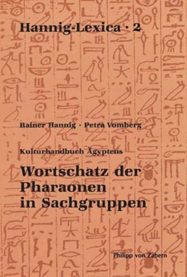 Wortschatz der Pharaonen in Sachgruppen. Hannig Lexica 2.