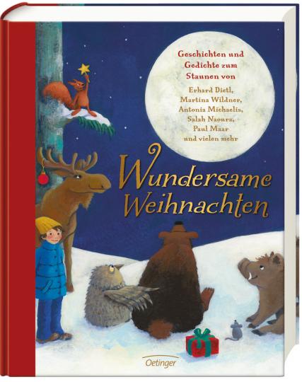 Wundersame Weihnachten. Geschichten und Gedichte zum Staunen von Erhard Dietl, Martina Wildner, Antonia Michaelis, Salah Naoura, Paul Maar und vielen mehr.