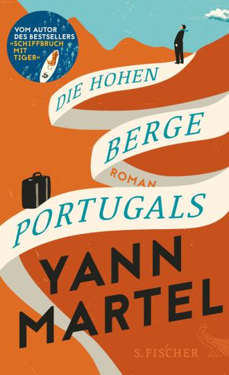 Yann Martel. Die Hohen Berge Portugals. Roman.