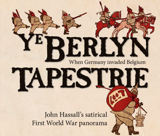 Ye Berlyn Tapestrie. John Hassall's Satirical First World War Panorama.