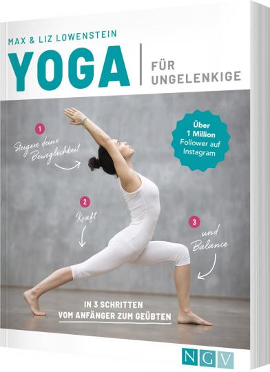 Yoga für Ungelenkige. In 3 Schritten vom Anfänger zum Geübten.