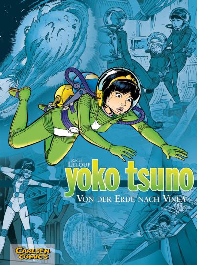 Yoko Tsuno. Sammelbände. Band 2. Von der Erde nach Vinea.