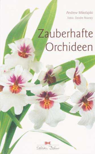 Zauberhafte Orchideen.