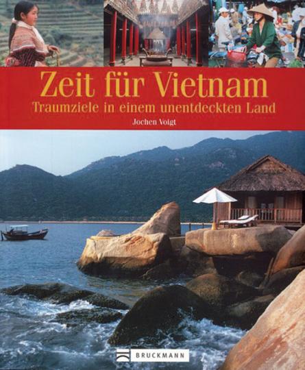 Zeit für Vietnam. Traumziele in einem unentdeckten Land.