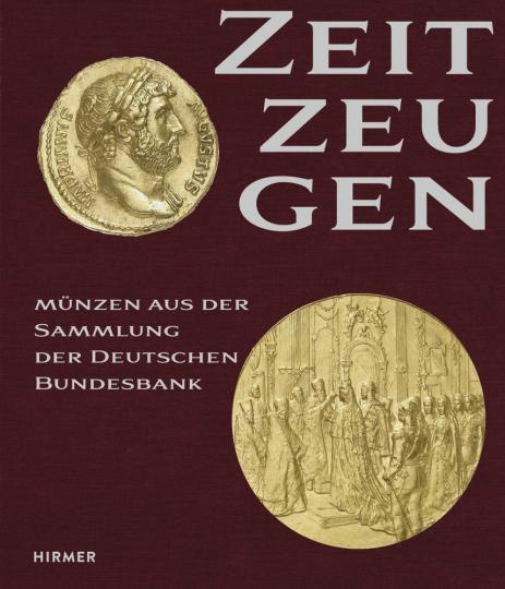 Zeitzeugen. Münzen aus der Sammlung der Deutschen Bundesbank.
