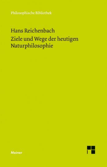 Ziele und Wege der heutigen Naturphilosophie. Fünf Aufsätze zur Wissenschaftstheorie.