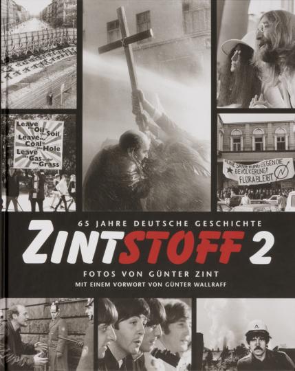 Zintstoff 2. 65 Jahre deutsche Geschichte. Fotos von Günter Zint.