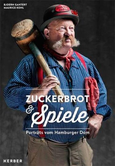 Zuckerbrot & Spiele. Porträts vom Hambuger Dom.