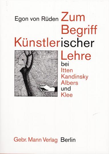 Zum begriff der künstlerischen Lehre bei Itten, Kandinsky, Albers und Klee.