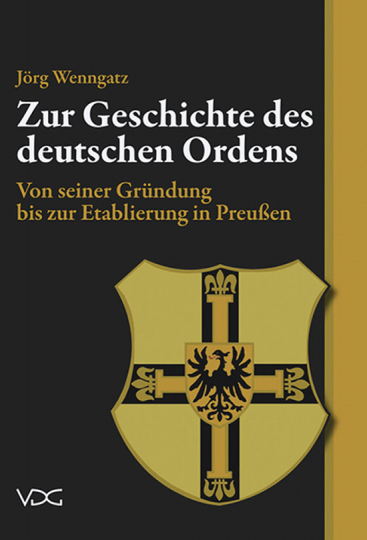 Zur Geschichte des deutschen Ordens. Von seiner Gründung bis zur Etablierung in Preußen.