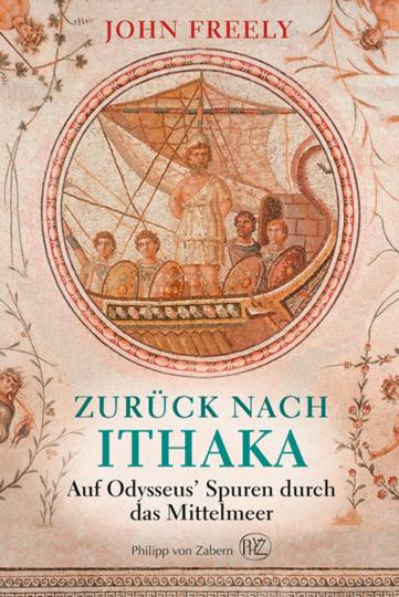Zurück nach Ithaka. Auf Odysseus« Spuren durch das Mittelmeer.
