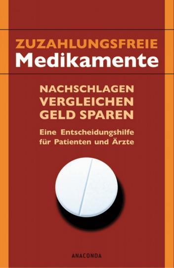 Zuzahlungsfreie Medikamente - Nachschlagen, vergleichen, Geld sparen