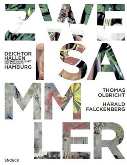 Zwei Sammler. Sammlung Falckenberg und Olbricht.