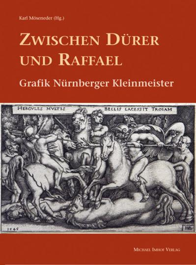 Zwischen Dürer und Raffael. Grafik Nürnberger Kleinmeister.