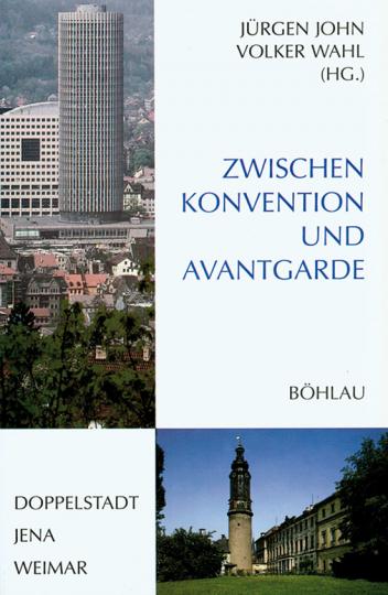 Zwischen Konvention und Avantgarde. Doppelstadt Jena Weimar.