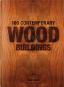 100 Contemporary Wood Buildings. Bild 1