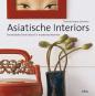 Asiatische Interiors. Fernöstliche Sinnlichkeit für modernes Wohnen Bild 1