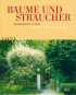 Bäume und Sträucher: Verwandlungskünstler im Garten Bild 1