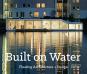Built on Water. Floating Architecture + Design. Bild 1