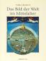 Das Bild der Welt im Mittelalter. Bild 1